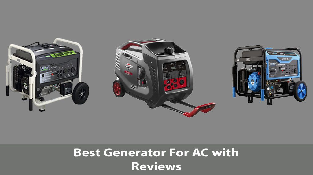 5 Best Generator For Ac Reviews With Pros Cons